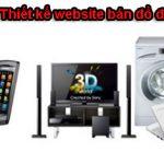 Thiết kế website bán đồ điện máy chuyên nghiệp chất lượng.