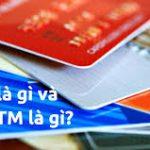 Thẻ ATM là gì?thẻ ATM dùng làm gì?