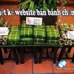 Thiết kế website bán bánh chưng giải pháp kinh doanh hữu hiệu nhất