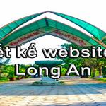 Thiết kế website giá rẻ tại Long An chuẩn SEO, phục vụ mọi nhu cầu