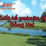 Thiết kế website giá rẻ tại Đồng Nai đảm bảo uy tín chất lượng uy tín.